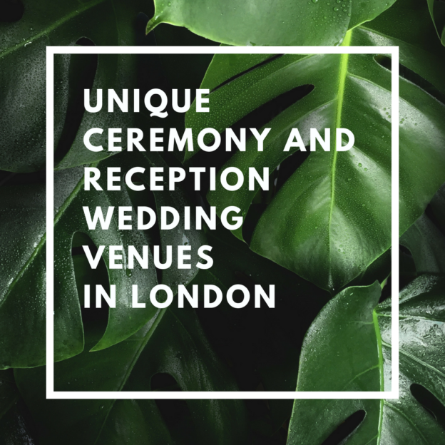 unique ceremony and reception wedding venues in london