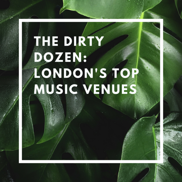 the dirty dozen_ london's top music venues