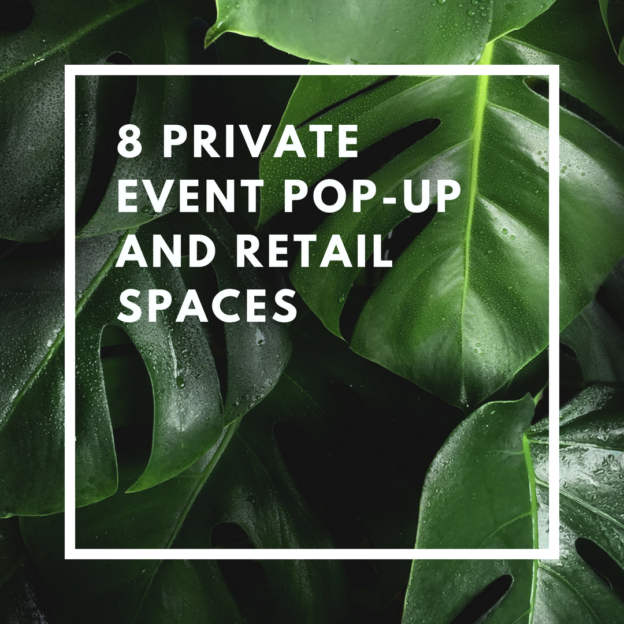 8 private event pop-up and retail spaces