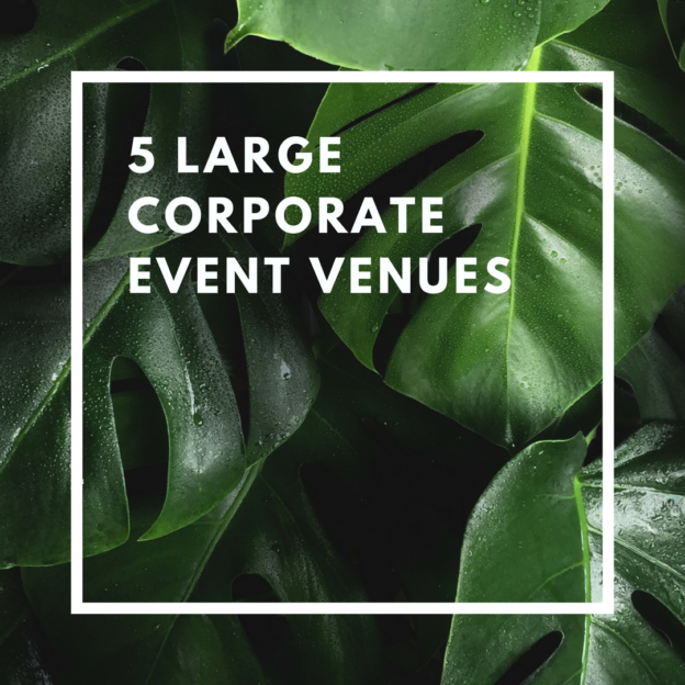 5 large corporate event venues