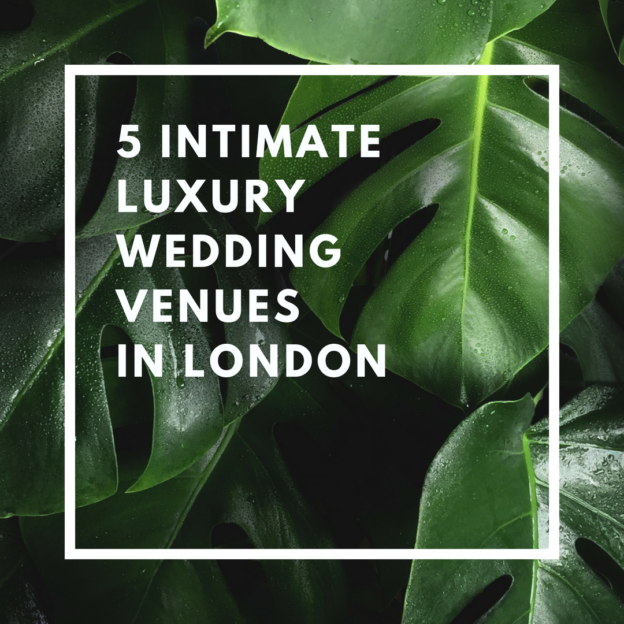 5 intimate luxury wedding venues in london