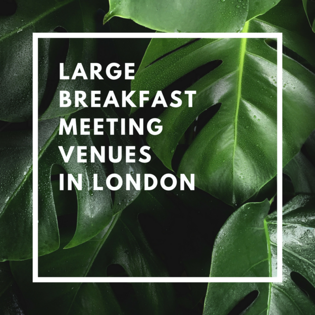 large breakfast meeting venues in london