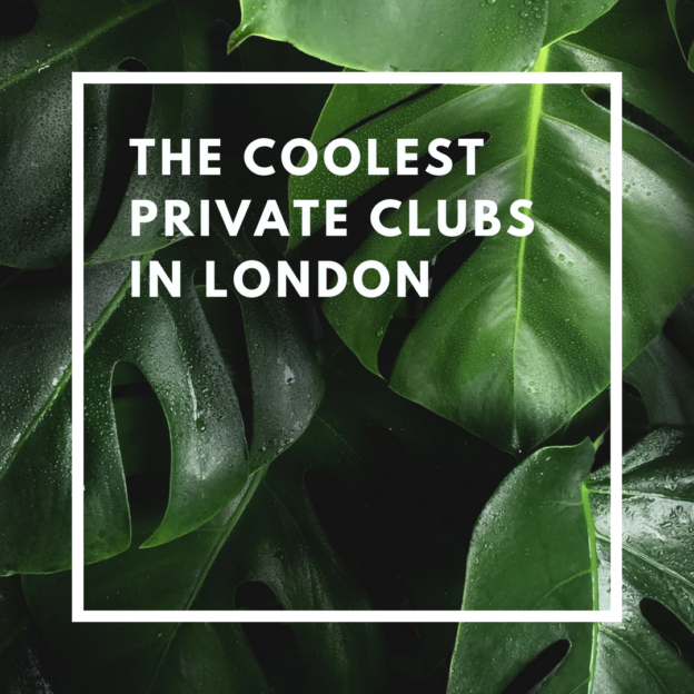 the coolest private clubs in london