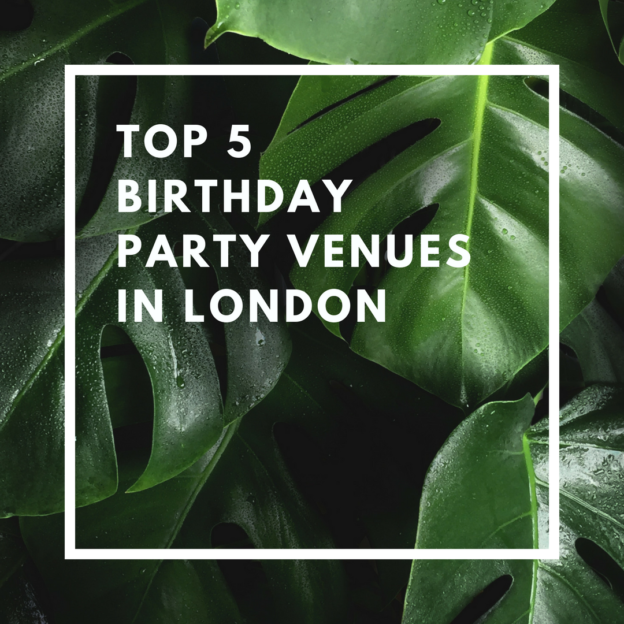 top 5 birthday party venues in london