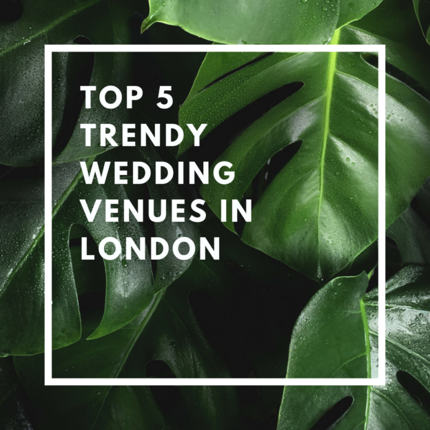 top 5 trendy wedding venues in london