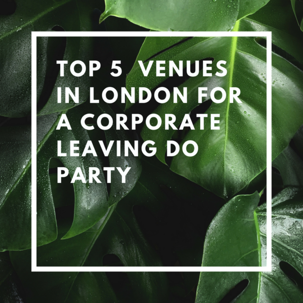 top 5 venues in london for a corporate leaving do party
