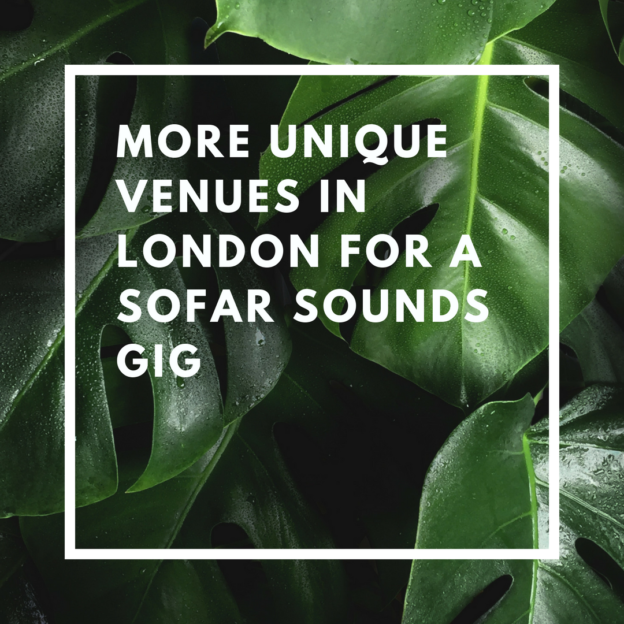 more unique venues in london for a sofar sounds gig
