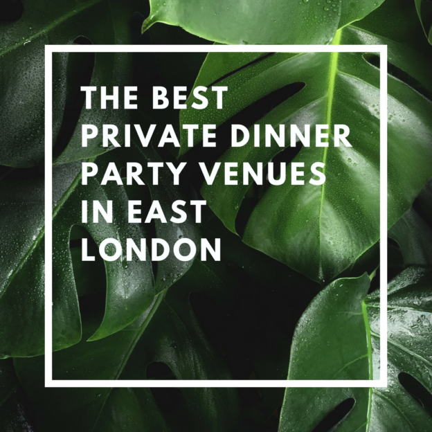 the best private dinner party venues in east london