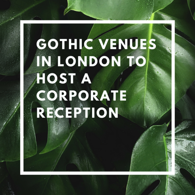 gothic venues in london to host a corporate reception