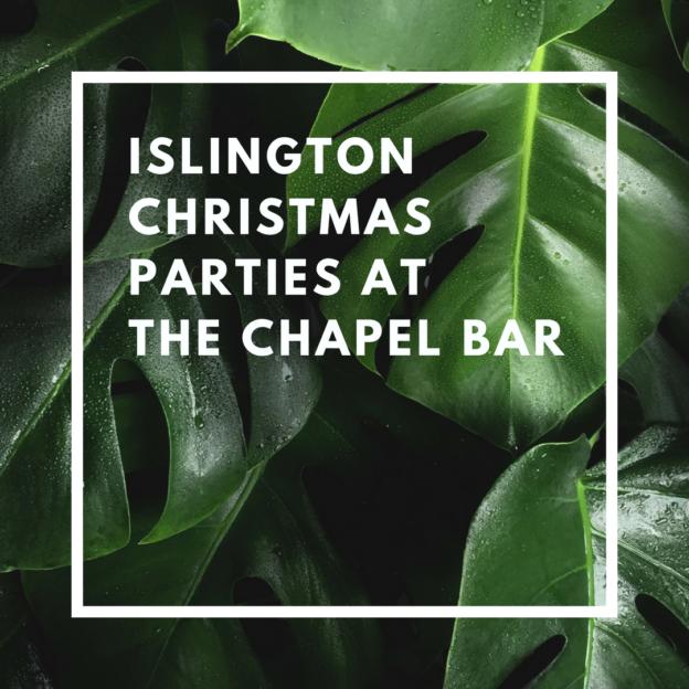 islington christmas parties at the chapel bar