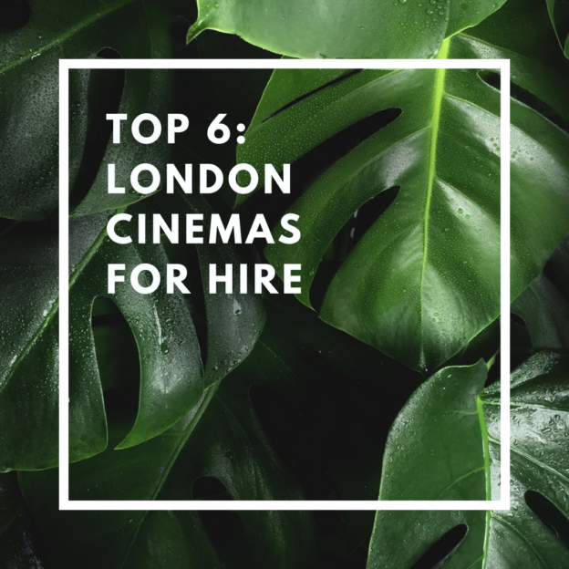 top 6 london cinemas for hire