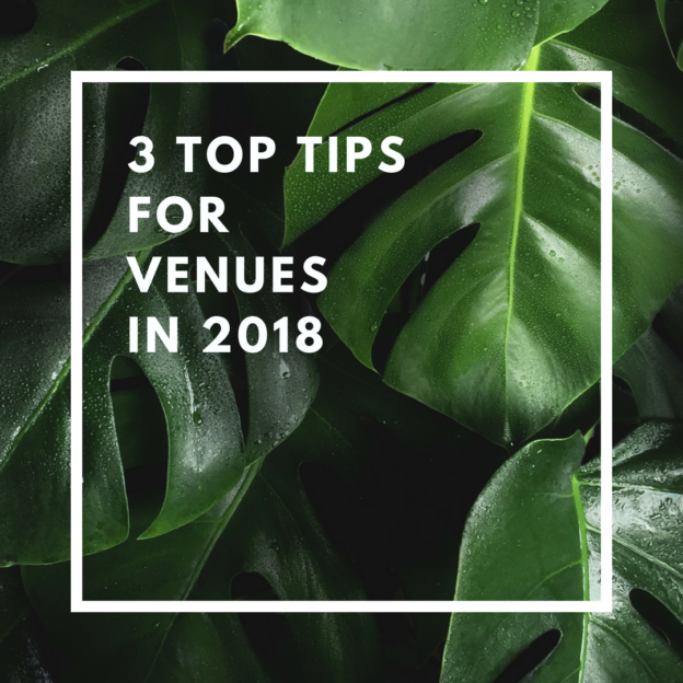 top tips for venues in 2018