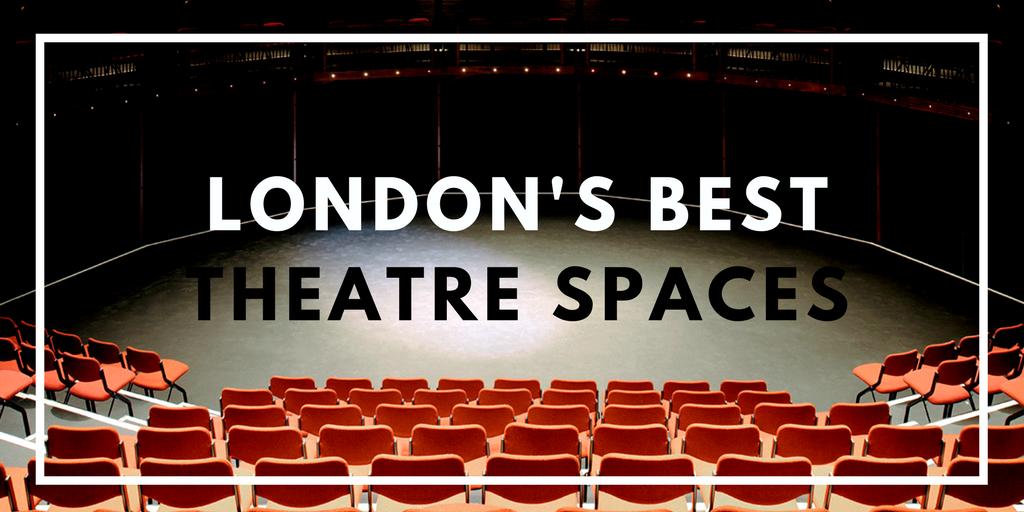 london's best theatre spaces