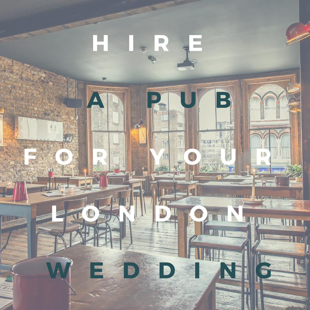 Amazing London Pubs To Host A Wedding Reception