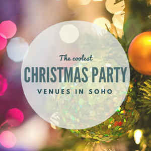 Cool Christmas party venues in Soho