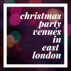 Christmas party venues in Shoreditch & East London