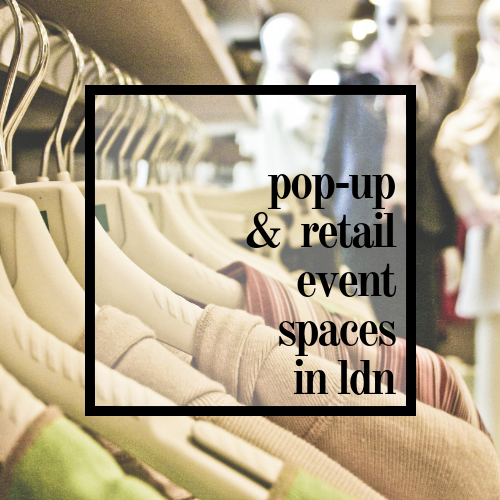 pop-up & retail event spaces in ldn