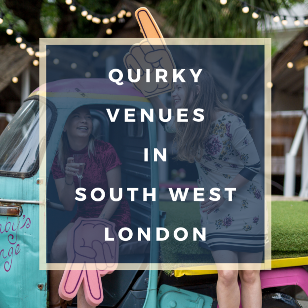 quirky venues in south west london