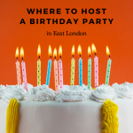 where to host a birthday party in east london