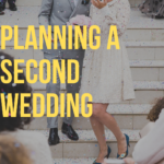 planning A SECOND WEDDING