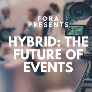 fora-presents-the-future-of-events-is-hybrid